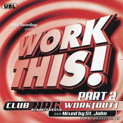 Work This! Club NRG Work (Out) Part 2 [2000] Mixed by St John
