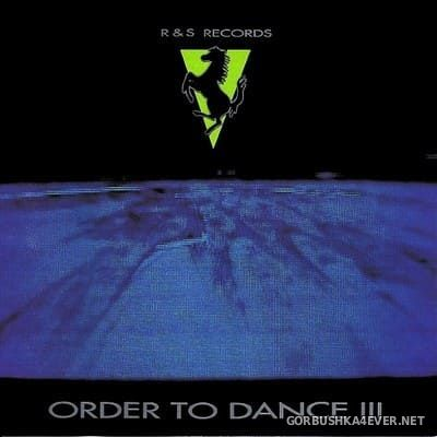 [R & S Records] Order To Dance 3 [1991]