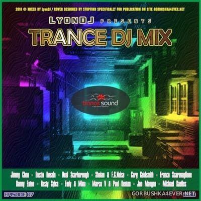 LyonDJ - Trance DJ Mix 2018.7