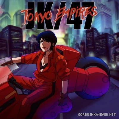 JK/47 - Tokyo Empires [2018]