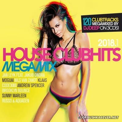 House Clubhits Megamix 2018.1 [2018] / 3xCD / Mixed by DJ Deep