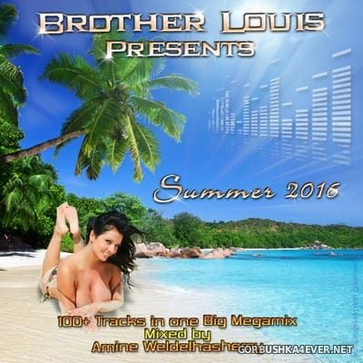 DJ Amine Weldelhashemy - Brother Louis presents Summer Mix [2016]