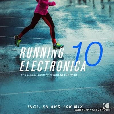 Running Electronica vol 10 (For a Cool Rush of Blood to the Head) [2018]