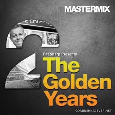 [Mastermix] Pat Sharp's presents The Golden Years Mixes 2 [2018]