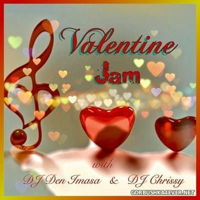DJ Chrissy & DJ Den Imasa - Valentine Jam 2018