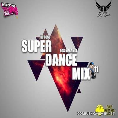 DJ Ridha Boss - Super Dance Mix 11 [2018]