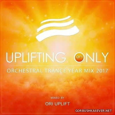 Uplifting Only Orchestral Trance Year Mix 2017 [2018] Mixed by Ori Uplift