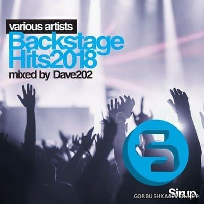 Backstage Hits 2018 / Mixed by Dave202