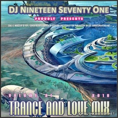 DJ Nineteen Seventy One - Trance & Love Mix vol 21 [2018]
