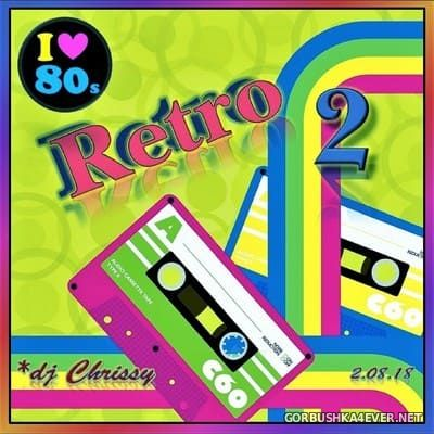 DJ Chrissy - Retro 80's vol 2 [2018]