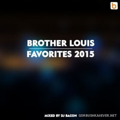 DJ Bacon - Brother Louis Favorites 2015 [2016]