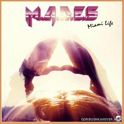 M.A.D.E.S - Miami Life [2018]
