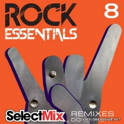 [Select Mix] Rock Essentials vol 8 [2018]