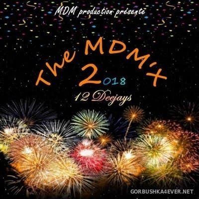 The MDM'x Mix 2 [2018] Mixed by Team MDM