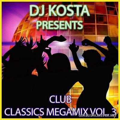 DJ Kosta - Club Classics Megamix vol 03 [2018]