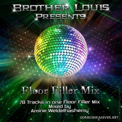 DJ Amine Weldelhashemy - Brother Louis presents Floor Filler Mix [2017]