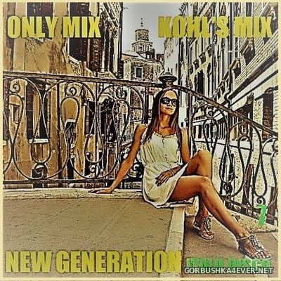 Only Mix - Kohl's Mix 7 (New Generation Italo Disco) [2018]