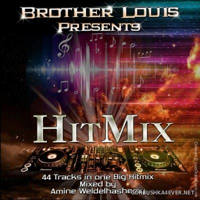 DJ Amine Weldelhashemy - Brother Louis presents Hit Mix [2017]