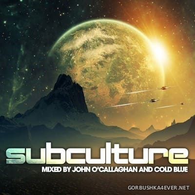 Subculture [2018] Mixed By John O'Callaghan & Cold Blue