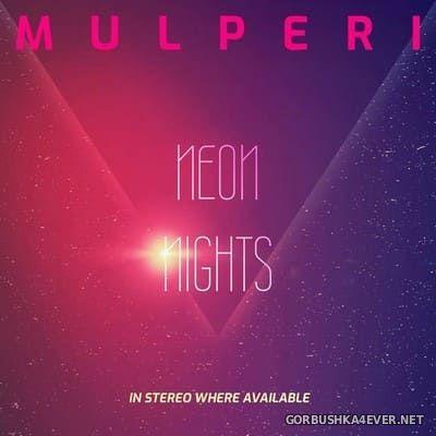 Mulperi - Neon Nights [2018]