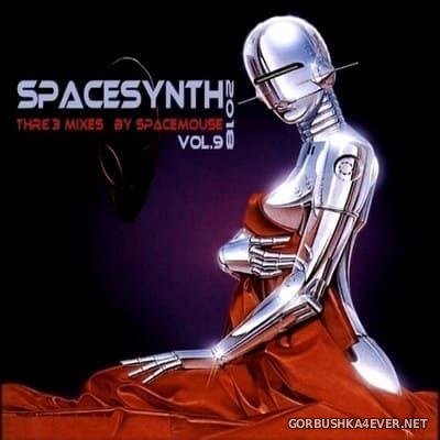 DJ SpaceMouse - Spacesynth Three Mixes vol 9 [2018]