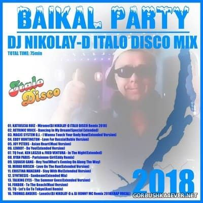 DJ Nikolay-D - Baikal Party Italo Disco Mix 2018