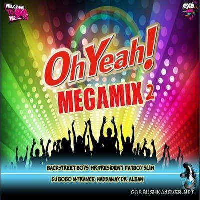 DJ Ridha Boss - Oh Yeah! Megamix 2 [2018]