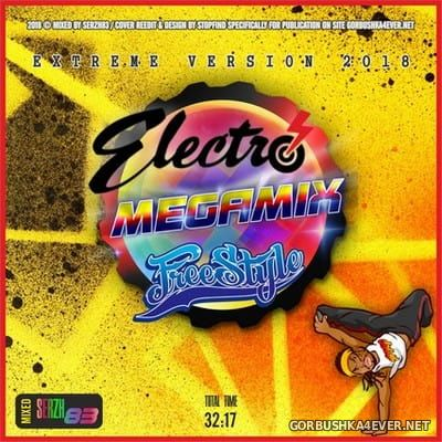 Electro Freestyle Megamix 2018 by Serzh83