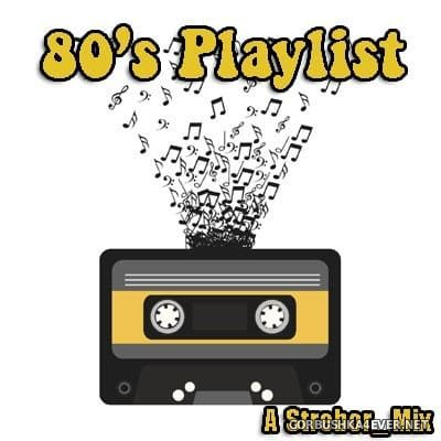 80's Playlist [2018] by Strebor