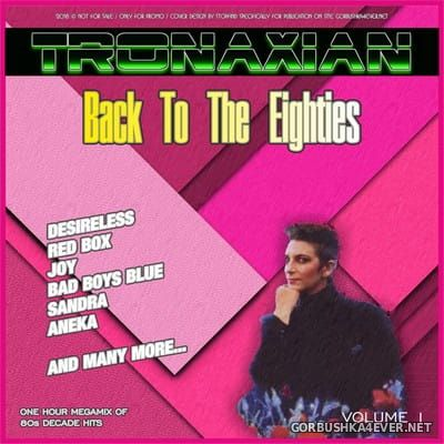 DJ Tronaxian - Back To The Eighties Mix vol 1 [2018]