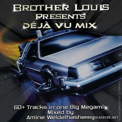 DJ Amine Weldelhashemy - Brother Louis DejaVu Mix