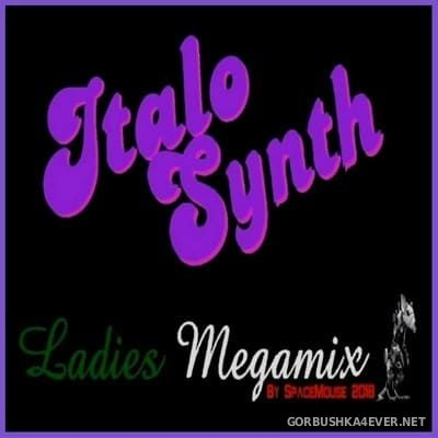 DJ SpaceMouse - ItaloSynth Ladies Megamix [2018]