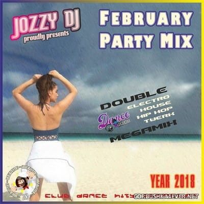 Jozzy DJ - February Party Mix 2018