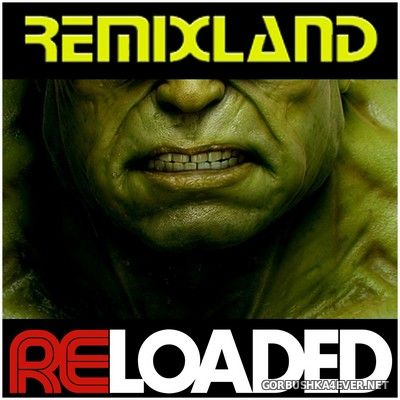 Remixland ReLoaded 1 [2018]