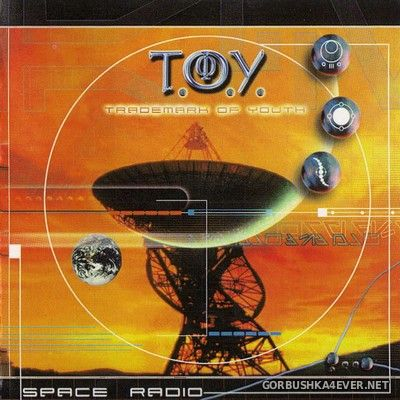 T.O.Y. - Space Radio [2001]