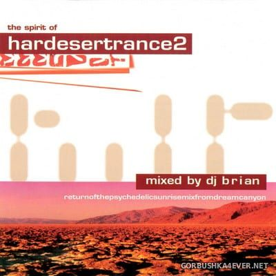 The Spirit Of Hardesertrance 2 [1998] Mixed By DJ Brian