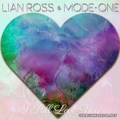 Lian Ross & Mode One - I Still Love You [2018]
