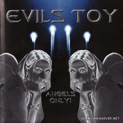 Evils Toy - Angels Only! [1998]