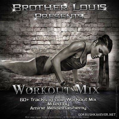 DJ Amine Weldelhashemy - Brother Louis Workout Mix