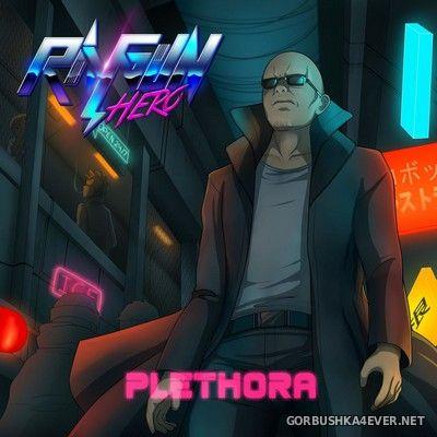 Ray Gun Hero - Plethora [2018]