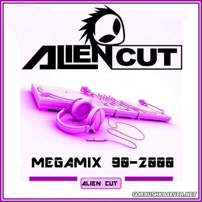 Megamix 90-2000 vol 01 - vol 04 [2016] Mixed by Alien Cut