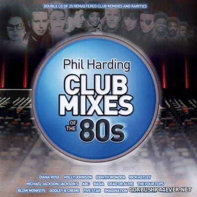 Phil Harding Club Mixes Of The 80s (Remixes & Rarities) [2011] / 2xCD