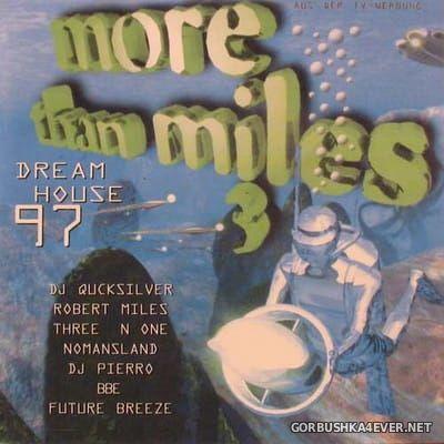 More Than Miles 3 - Dreamhouse 97 [1997]