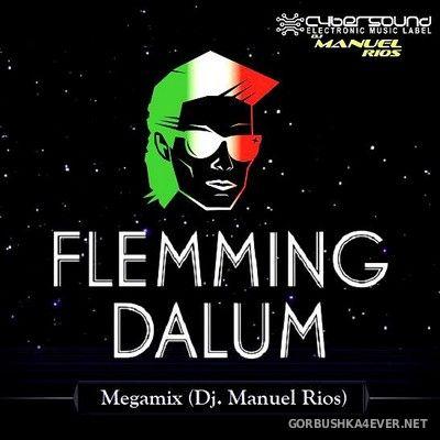 DJ Manuel Rios - Flemming Dalum Megamix [2018]