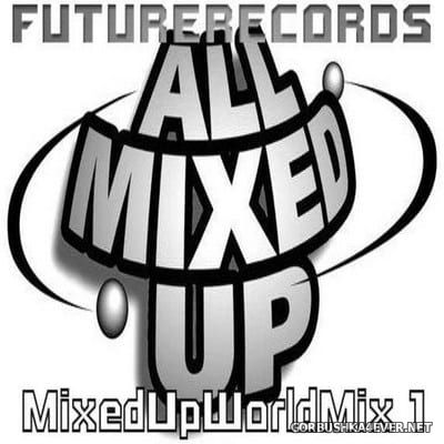 [Future Records] MixedUpWorldMix 1 [2018]