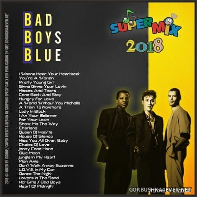 Bad Boys Blue - Super Mix 2018