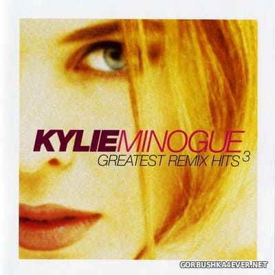 Kylie Minogue - Greatest Remix Hits vol 3 [1998] / 2xCD