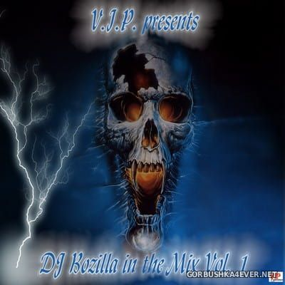 DJ Bozilla - V.I.P. presents DJ Bozilla in Mix vol 1 [2006]