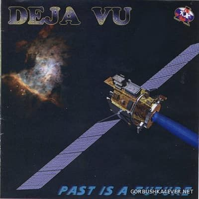 Deja Vu - Past Is A Future [1999]