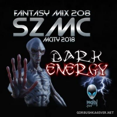 Fantasy Mix vol 208 - SZMC Dark Energy [2018]